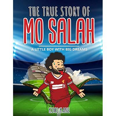 The True Story of MO SALAH: A Little Boy With Big Dreams (Inspiring Sports Stories)