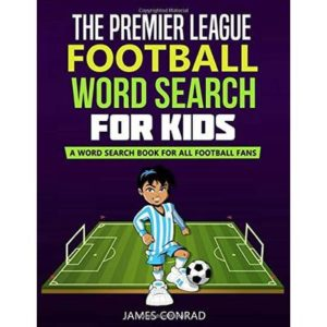 The Premier League Wordsearch For Kids: A Word Search Book For All Football Fans