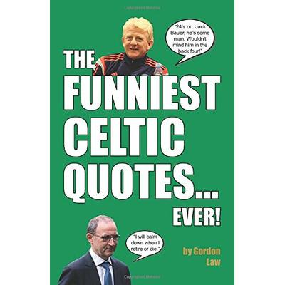 The Funniest Celtic Quotes… Ever!