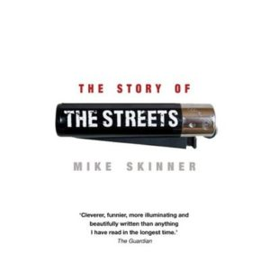 The Story of The Streets by Mike Skinner (author), Ben Thompson (author)