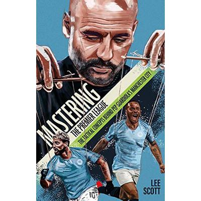 Mastering the Premier League: The Tactical Concepts behind Pep Guardiola's Manchester City
