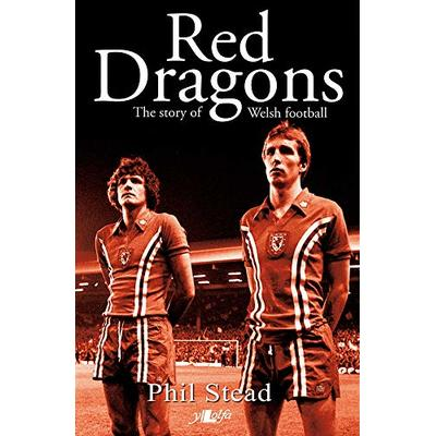 Red Dragons, The – The Story of Welsh Football