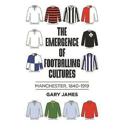 The Emergence of Footballing Cultures – 9781526114471