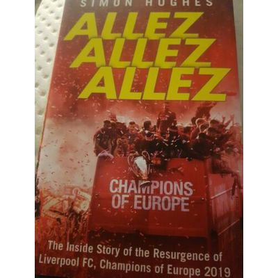 Allez Allez Allez: The Inside Story of the Resurgence of Liverpool FC, Champion…
