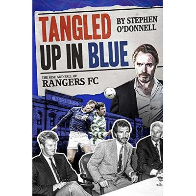 Tangled Up in Blue: The Rise and Fall of Rangers FC