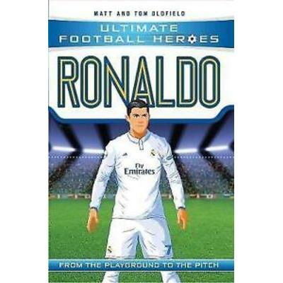 Ronaldo (Ultimate Football Heroes) – Collect Them All!, Tom Oldfield,Matt Oldfie